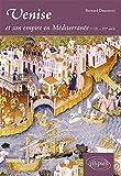 Venise & Son Empire en Méditerranée IX-XVème Siècle