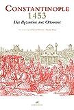 CONSTANTINOPLE 1453: Des Byzantins aux Ottomans (Famagouste)