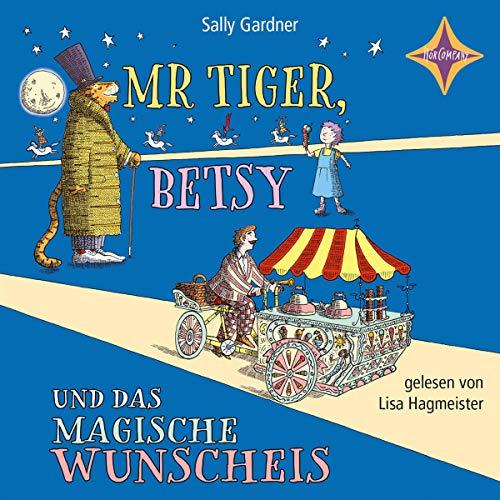 Mr. Tiger, Betsy und das magische Wunscheis cover art