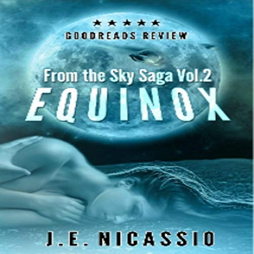 Equinox     Beyond Moondust Trilogy, Book 2              By:                                                                                                                                 J. E. Nicassio                               Narrated by:                                                                                                                                 Holly Holt                      Length: 7 hrs and 4 mins     Not rated yet     Overall 0.0
