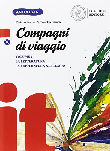 Compagni di viaggio. La letteratura-La letteratura nel tempo. Per la Scuola media. Con e-book. Con espansione online. Con CD-ROM (Vol. 2)