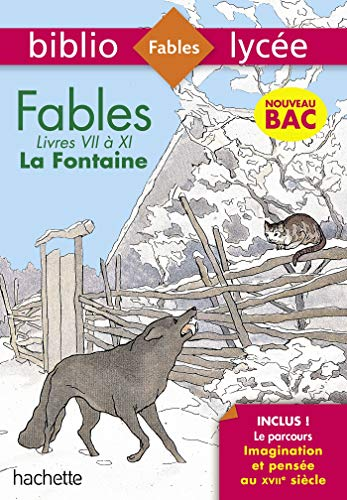 Bibliolycée Fables de la Fontaine - Séries générales - BAC 2021 Parcours Imagination et pensée: Livres de VII à XI