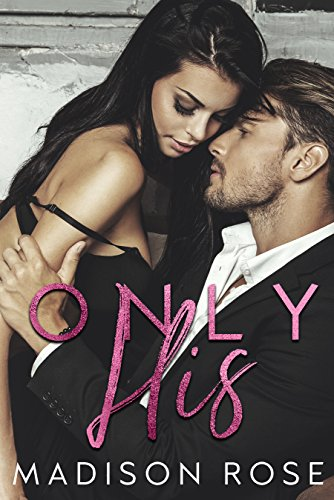 Only His by Madison Rose