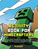 Activity Book for Minecrafters: Fun Mazes, Puzzles, Dot-to-Dot, Spot the Difference, Cut-outs & More: Activity Book for Kids Ages 4-8, 7-9, 8-10, Boys and Girls (Unofficial Book)