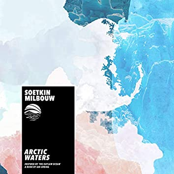 Arctic Waters (Inspired by 'The Outlaw Ocean' a book by Ian Urbina)