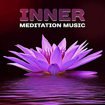 Inner Meditation Music – Calm Music to Meditate, Spirit Journey, Inner Harmony, New Age Music