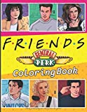 Friends Coloring Book: Coloring Books For Adults With Friends TV Show (Spanish Edition)