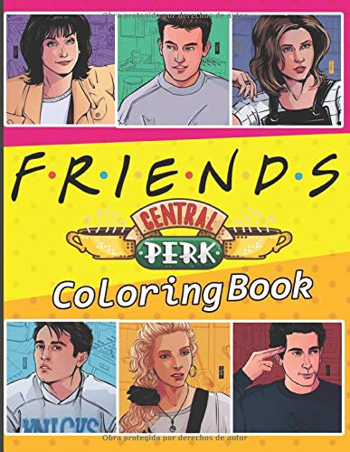 Friends Coloring Book: Coloring Books For Adults With Friends TV Show