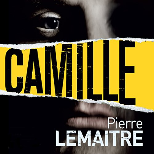 Camille Audiobook By Pierre Lemaitre cover art