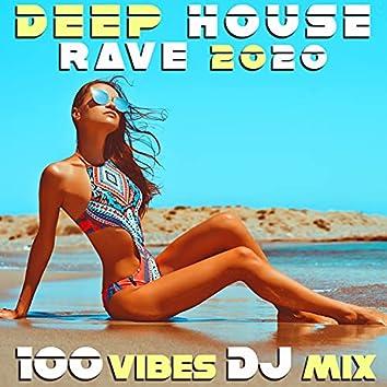 Deep House Rave 2020 100 Vibes DJ Mix