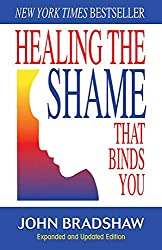Healing The Shame That Binds You by John Bradshaw book everybody has a story