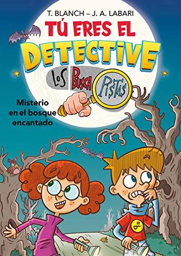 Tú eres el detective con Los Buscapistas 1. Misterio en el bosque encantado (Tú eres el detective con Los Buscapistas 1)