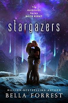 Hotbloods 8: Stargazers by [Bella Forrest]