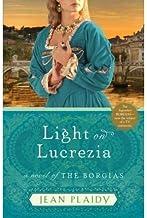 BY Plaidy, Jean ( Author ) [{ Light on Lucrezia: A Novel of the Borgias By Plaidy, Jean ( Author ) Jan - 18- 2011 ( Paperb...