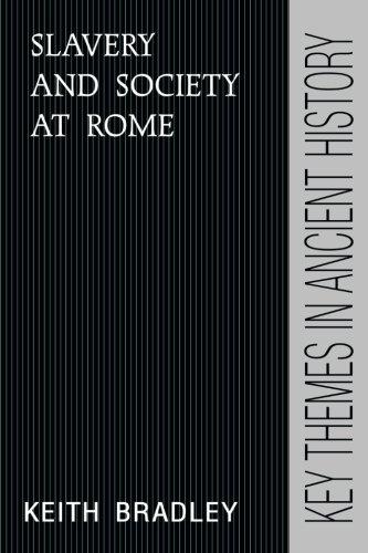 Slavery and Society at Rome (Key Themes in Ancient History)
