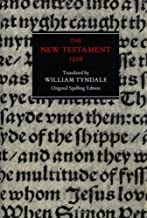 The New Testament 1526: The Text of the Worms Edition of 1526 in Original Spelling