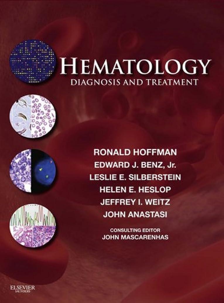 疫病マウンドバーマドHematology: Diagnosis and Treatment E-Book (Hematology Basic Principles and Practice) (English Edition)