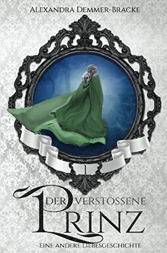 Buch: Der verstoßene Prinz: Eine andere Liebesgeschichte