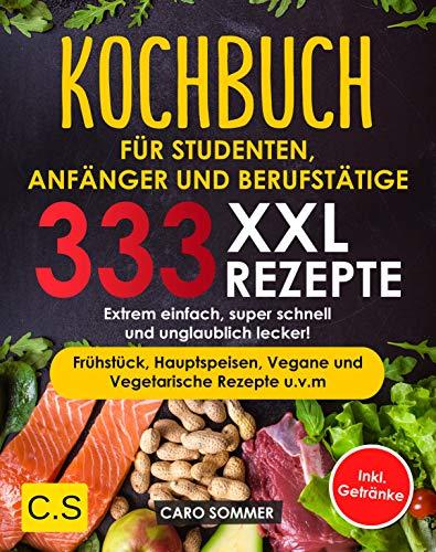 KOCHBUCH FÜR STUDENTEN, ANFÄNGER...