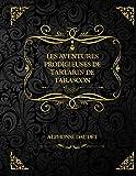 Les aventures prodigieuses de Tartarin de Tarascon: Edition Collector - Alphonse Daudet