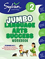 2nd Grade Jumbo Language Arts Success Workbook: 3 Books In 1--Reading Skill Builders, Spelling Games and Activities, Vocabulary   Puzzles; Activities, Exercises, & Tips to Help Catch Up, Keep Up & Get Ahead (Sylvan Language Arts Jumbo Workbooks)
