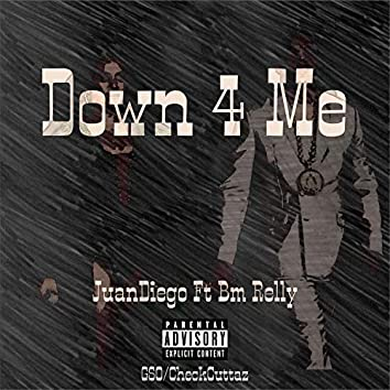 Down 4 Me (feat. Bm Relly)