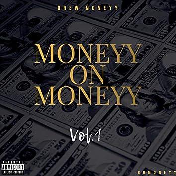 Moneyy On Moneyy Vol. 1