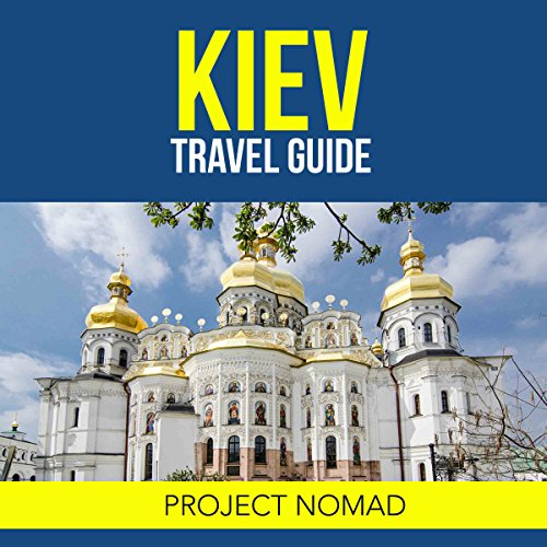 Kiev: A Travel Guide for Your Perfect Kiev Adventure! audiobook cover art