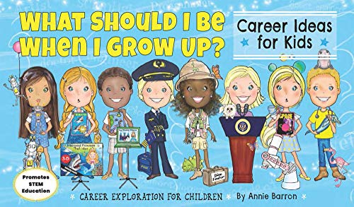 What Should I Be When I Grow Up Career Ideas For Kids Career Exploration For Children Book 3 Kindle Edition By Barron Annie Children Kindle Ebooks Amazon Com