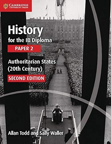 History For The Ib Diploma Paper 2 Authoritarian States 20th Century
