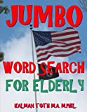 Jumbo Word Search for Elderly: 100 EXTRA LARGE PRINT Entertaining Memory Therapy Puzzles