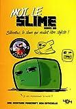 Moi, le slime - Une aventure Minecraft - Roman junior - Dès 8 ans (02)