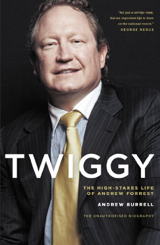 Twiggy: The High-Stakes Life of Andrew Forrest (English Edition)