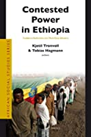 Contested Power in Ethiopia: Traditional Authorities and Multi-Party Elections (African Social Studies)