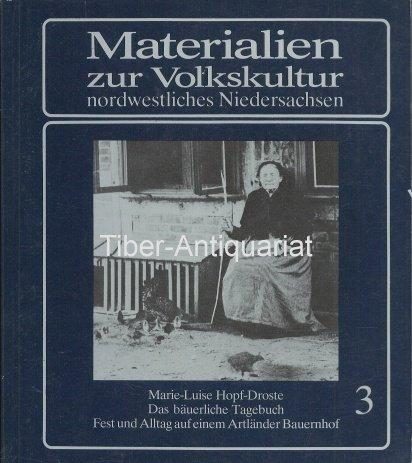 Das bäuerliche Tagebuch. Fest und Alltag auf einem Artländer Bauernhof, 1873 - 1919.