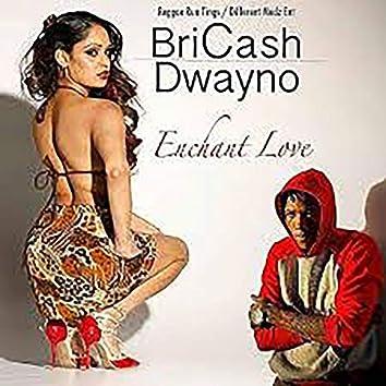Enchant Love (feat. Bri Cash)