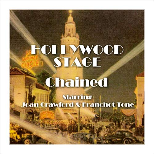 Hollywood Stage - Chained                   By:                                                                                                                                 Hollywood Stage Productions                               Narrated by:                                                                                                                                 Joan Crawford,                                                                                        Franchot Tone                      Length: 1 hr     Not rated yet     Overall 0.0