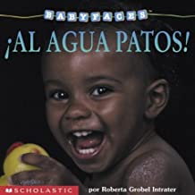 Baby Faces: Splash! (al Agua Patos! ) (Scholastic En Espanol-Spanish)