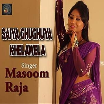 Saiya Ghughuya Khelawela