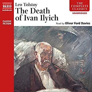 The Death of Ivan Ilyich                   By:                                                                                                                                 Leo Tolstoy                               Narrated by:                                                                                                                                 Oliver Ford Davies                      Length: 2 hrs and 51 mins     29 ratings     Overall 4.5