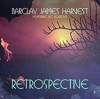 Retrospective by Barclay James Harvest Feat. Les Holroyd