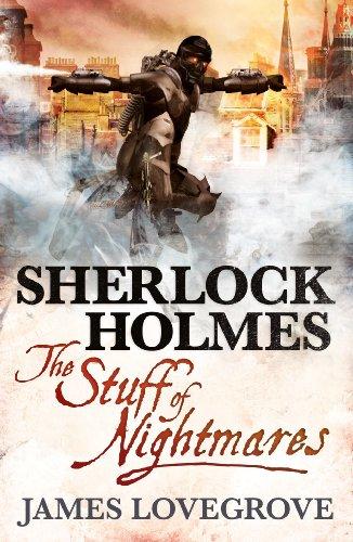Sherlock Holmes: The Stuff of Nightmares by [James Lovegrove]