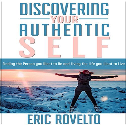 Discovering Your Authentic Self audiobook cover art
