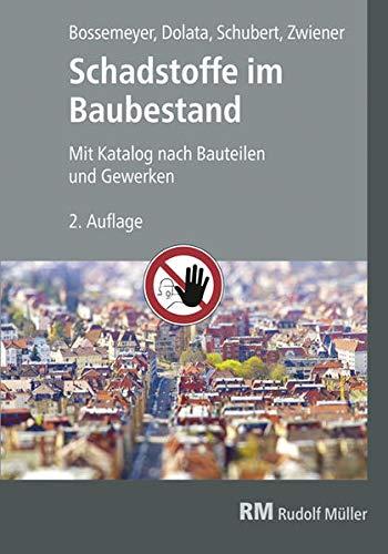 Schadstoffe im Baubestand: Mit Katalog nach Bauteilen und Gewerken