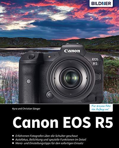 Canon EOS R5: Für bessere Fotos von Anfang an