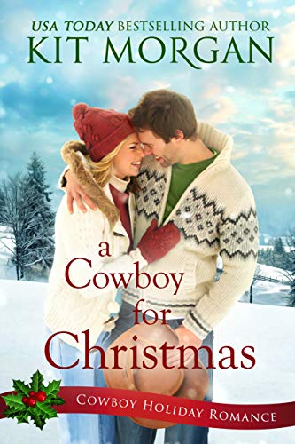 A Cowboy for Christmas (Cowboy Holiday Romance Book 2)
