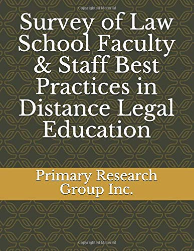 Compare Textbook Prices for Survey of Law School Faculty & Staff Best Practices in Distance Legal Education  ISBN 9781574406344 by Primary Research Group Inc.