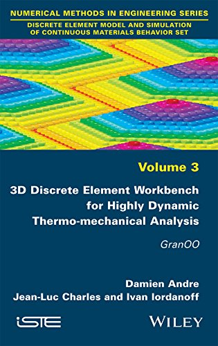 3D Discrete Element Workbench for Highly Dynamic Thermo-mechanical Analysis: GranOO (Discrete Element Model and Simulation of Continuous Materials Behavior) (English Edition)