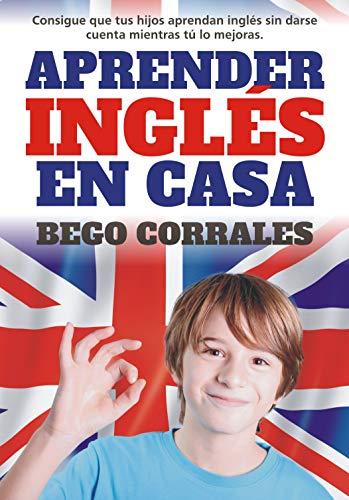 Aprender inglés en casa: Consigue que tus hijos aprendan inglés ...