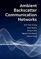 Ambient Backscatter Communication Networks Front Cover